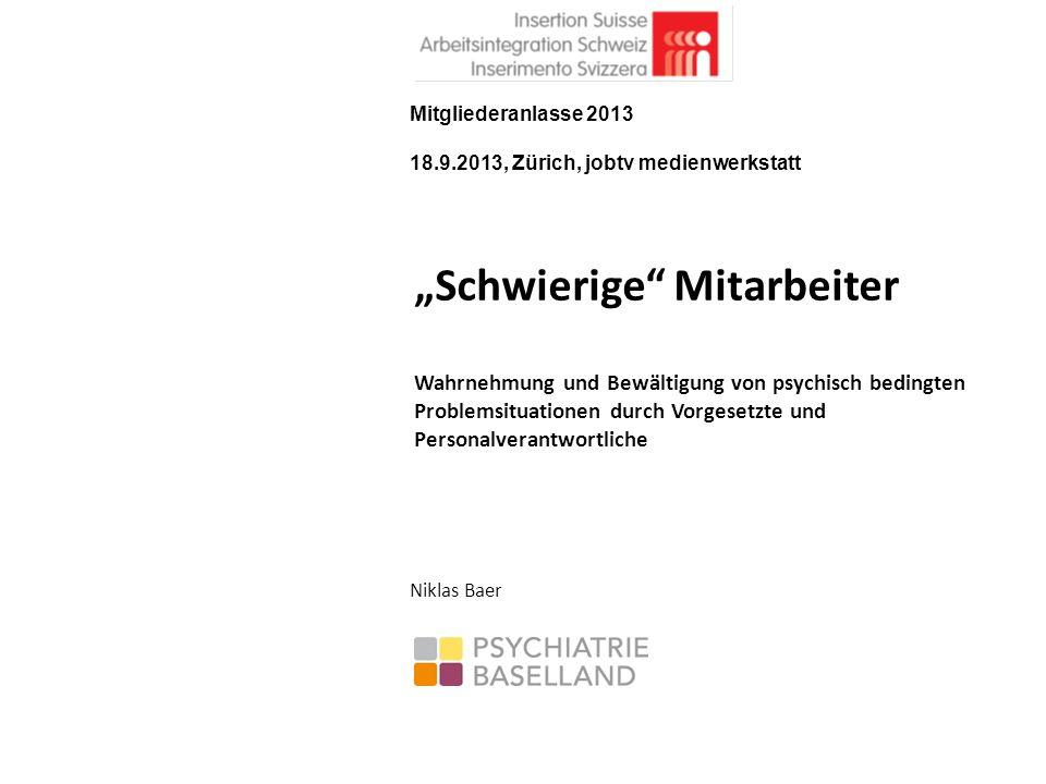 Probleme werden früh bemerkt, aber erst spät bewusst realisiert Niklas Baer, Psychiatrie BL22