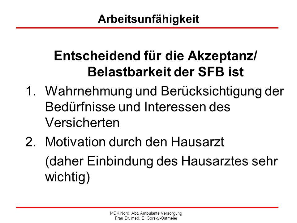 Arbeitsunfähigkeit Entscheidend für die Akzeptanz/ Belastbarkeit der SFB ist 1.Wahrnehmung und Berücksichtigung der Bedürfnisse und Interessen des Ver