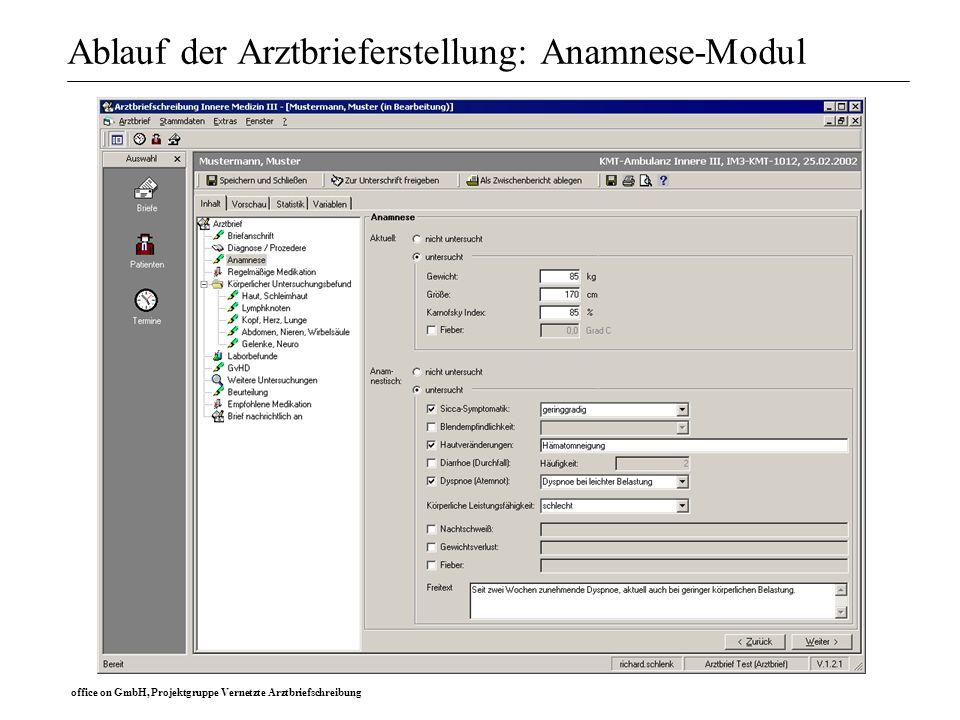 office on GmbH, Projektgruppe Vernetzte Arztbriefschreibung Ablauf der Arztbrieferstellung: Anamnese-Modul