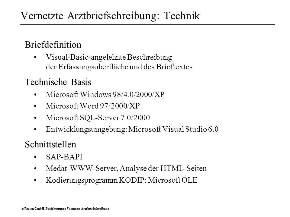 office on GmbH, Projektgruppe Vernetzte Arztbriefschreibung Vernetzte Arztbriefschreibung: Technik Briefdefinition Visual-Basic-angelehnte Beschreibun