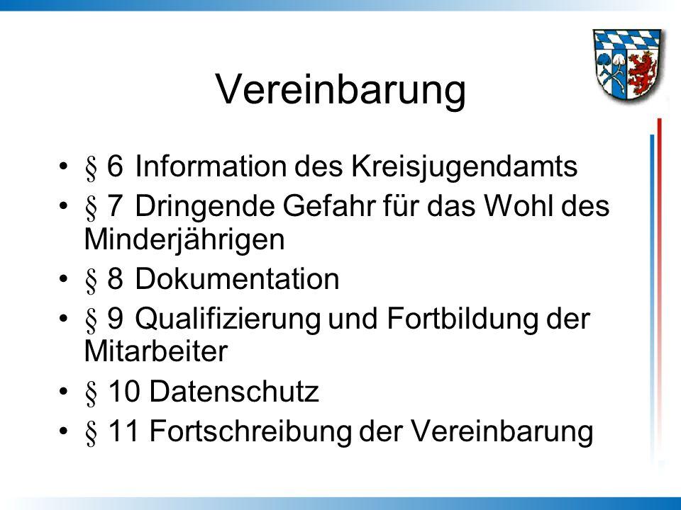 Vereinbarung § 6 Information des Kreisjugendamts § 7 Dringende Gefahr für das Wohl des Minderjährigen § 8 Dokumentation § 9 Qualifizierung und Fortbil