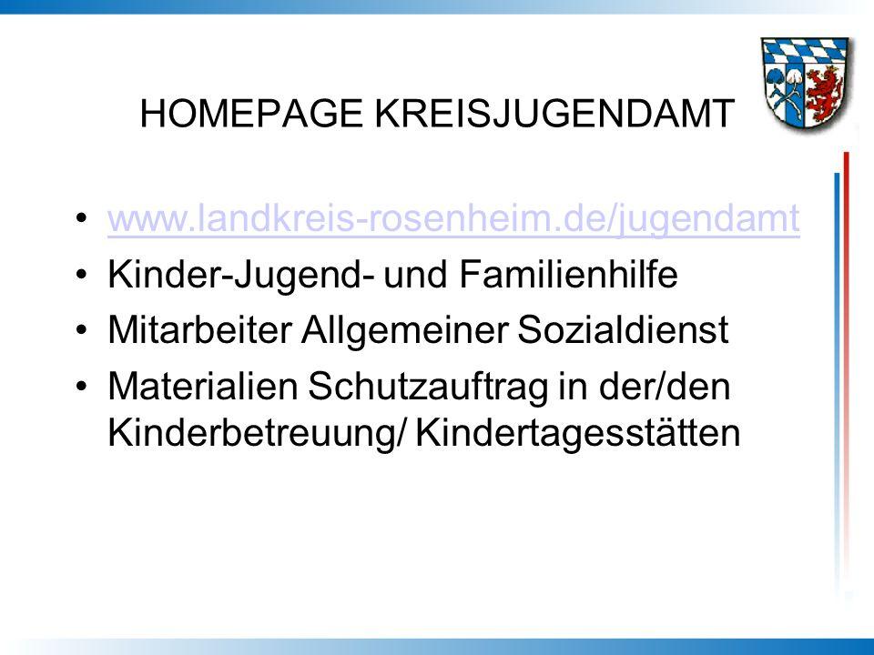 HOMEPAGE KREISJUGENDAMT www.landkreis-rosenheim.de/jugendamt Kinder-Jugend- und Familienhilfe Mitarbeiter Allgemeiner Sozialdienst Materialien Schutza