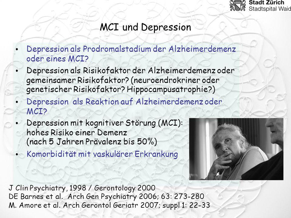 MCI und Depression Depression als Prodromalstadium der Alzheimerdemenz oder eines MCI? Depression als Risikofaktor der Alzheimerdemenz oder gemeinsame
