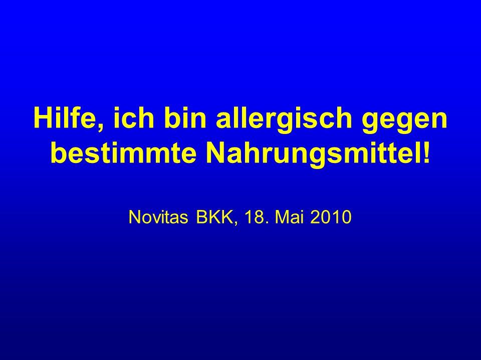 Hilfe, ich bin allergisch gegen bestimmte Nahrungsmittel! Novitas BKK, 18. Mai 2010