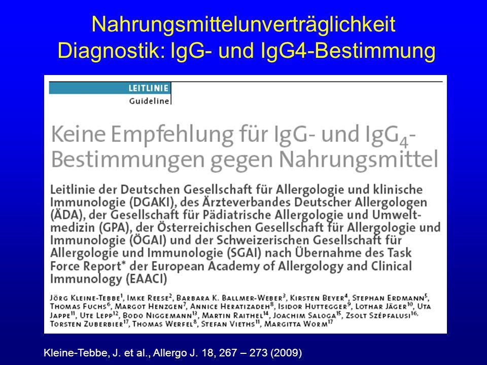 Nahrungsmittelunverträglichkeit Diagnostik: IgG- und IgG4-Bestimmung Kleine-Tebbe, J. et al., Allergo J. 18, 267 – 273 (2009)