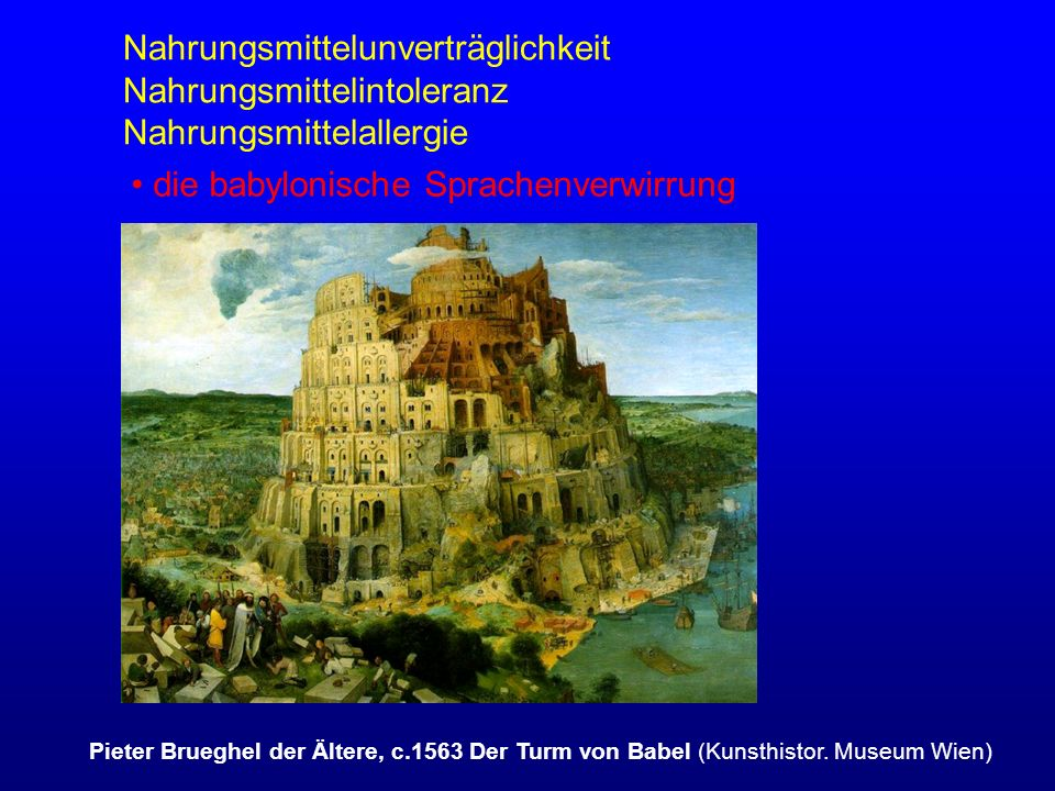 Nahrungsmittelunverträglichkeit Nahrungsmittelintoleranz Nahrungsmittelallergie Pieter Brueghel der Ältere, c.1563 Der Turm von Babel (Kunsthistor. Mu