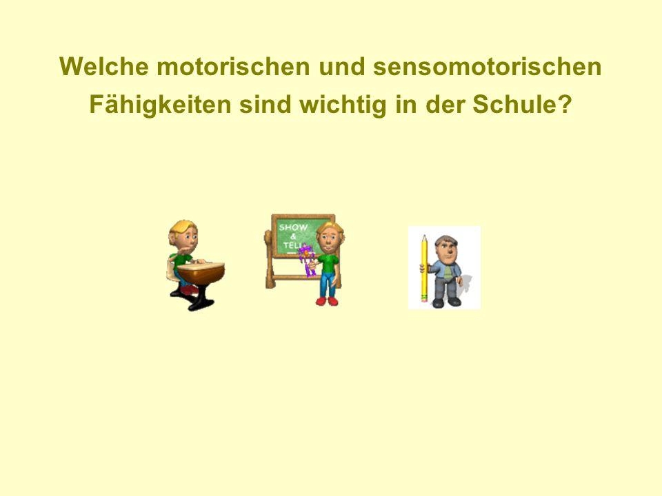 Welche motorischen und sensomotorischen Fähigkeiten sind wichtig in der Schule?
