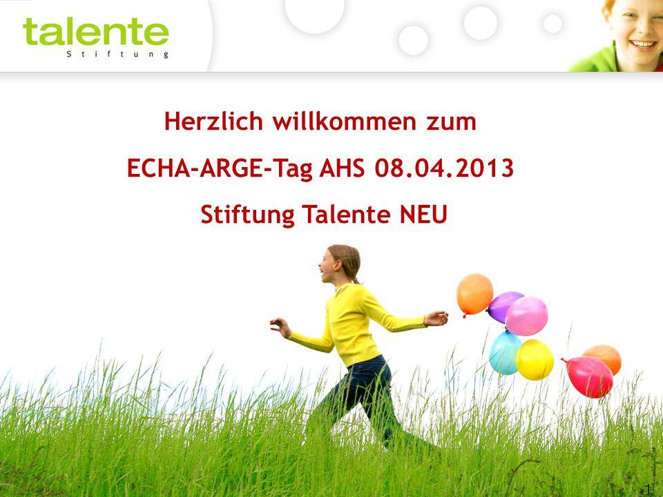 Herzlich willkommen zum ECHA-ARGE-Tag AHS 08.04.2013 Stiftung Talente NEU 1