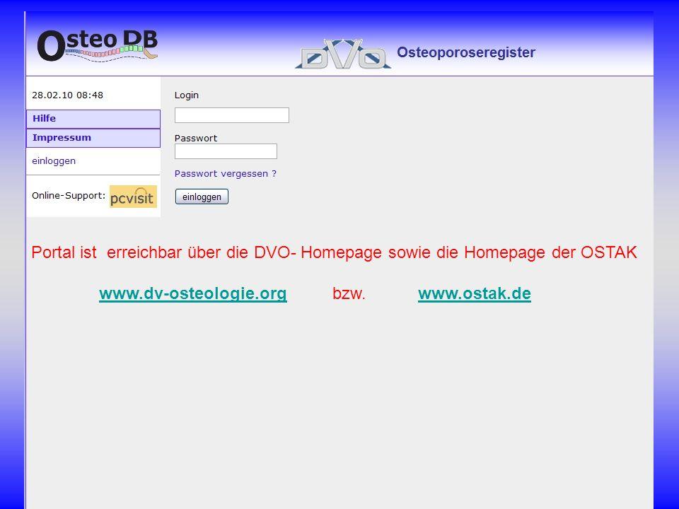 Portal ist erreichbar über die DVO- Homepage sowie die Homepage der OSTAK www.dv-osteologie.org bzw. www.ostak.dewww.dv-osteologie.orgwww.ostak.de
