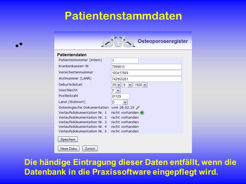 Patientenstammdaten Die händige Eintragung dieser Daten entfällt, wenn die Datenbank in die Praxissoftware eingepflegt wird..