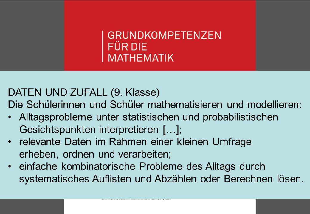 19 4. Bildungsstandards ??: Basisstandards (EDK 2011, S. 33) Die Schülerinnen und Schüler können (Ende 9. Klasse) Mathematik!!! DATEN UND ZUFALL (9. K