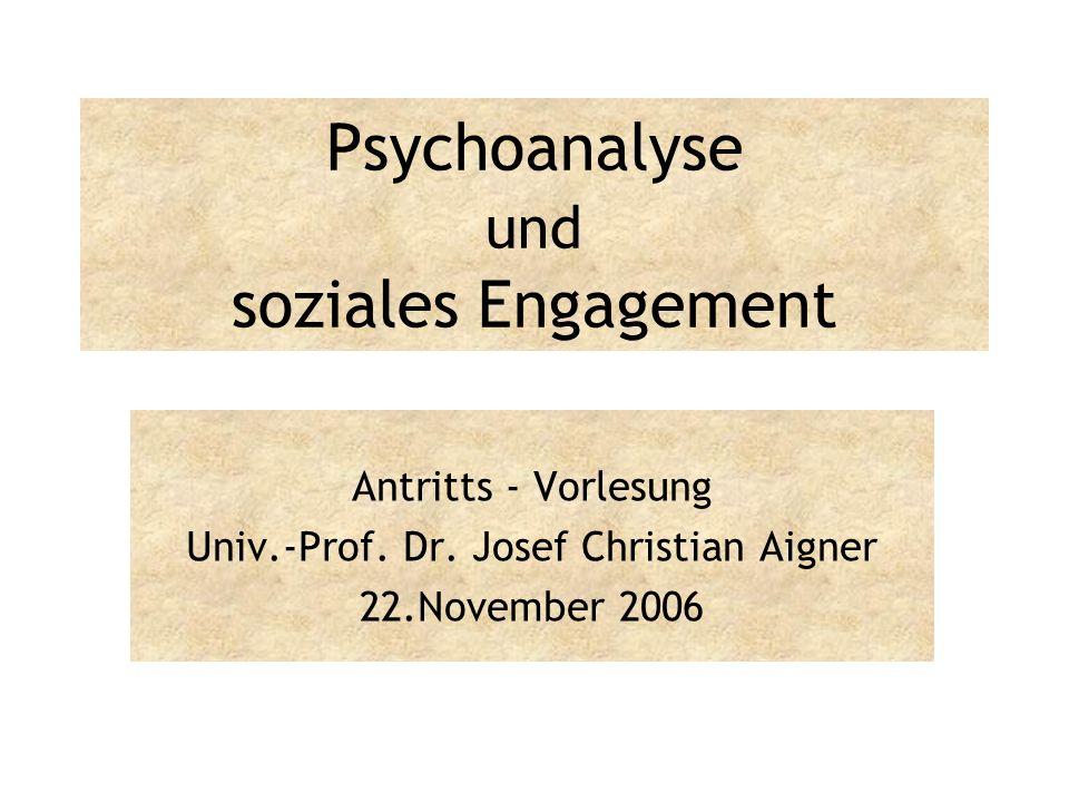 Psychoanalyse und soziales Engagement Antritts - Vorlesung Univ.-Prof.