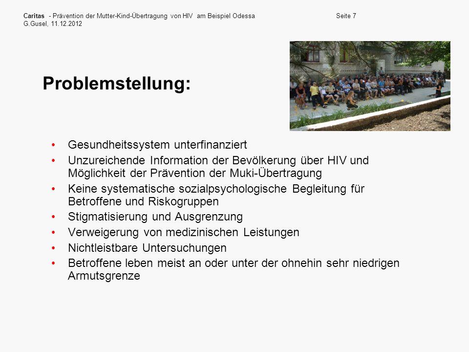 Caritas - Prävention der Mutter-Kind-Übertragung von HIV am Beispiel Odessa G.Gusel, 11.12.2012 Seite 7 Problemstellung: Gesundheitssystem unterfinanz