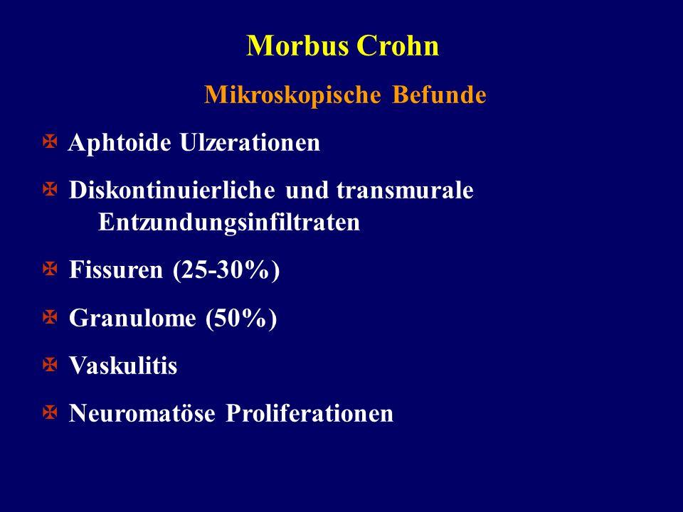 Morbus Crohn Mikroskopische Befunde Aphtoide Ulzerationen Diskontinuierliche und transmurale Entzundungsinfiltraten Fissuren (25-30%) Granulome (50%)