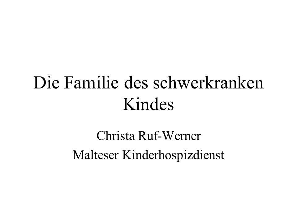 Die Familie des schwerkranken Kindes Christa Ruf-Werner Malteser Kinderhospizdienst