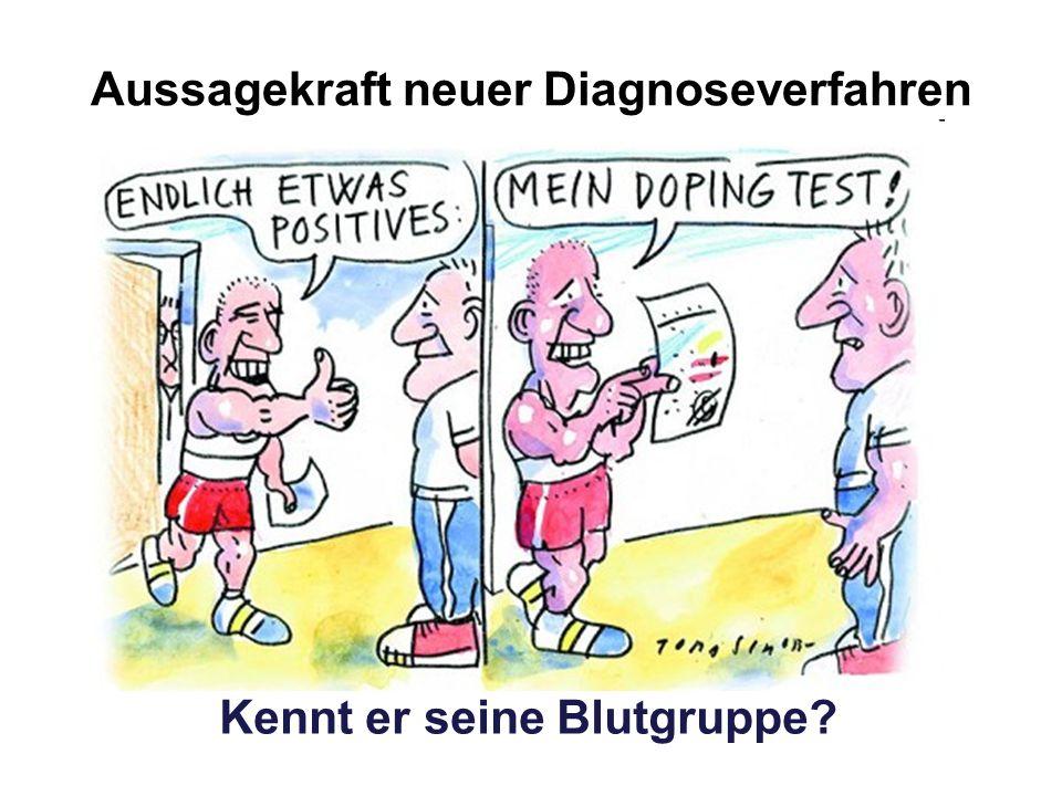 Aussagekraft neuer Diagnoseverfahren Kennt er seine Blutgruppe?
