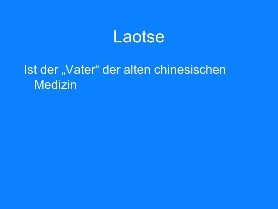 Laotse Ist der Vater der alten chinesischen Medizin