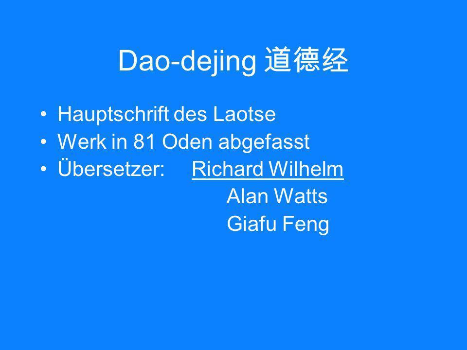 Dao-dejing Hauptschrift des Laotse Werk in 81 Oden abgefasst Übersetzer: Richard Wilhelm Alan Watts Giafu Feng