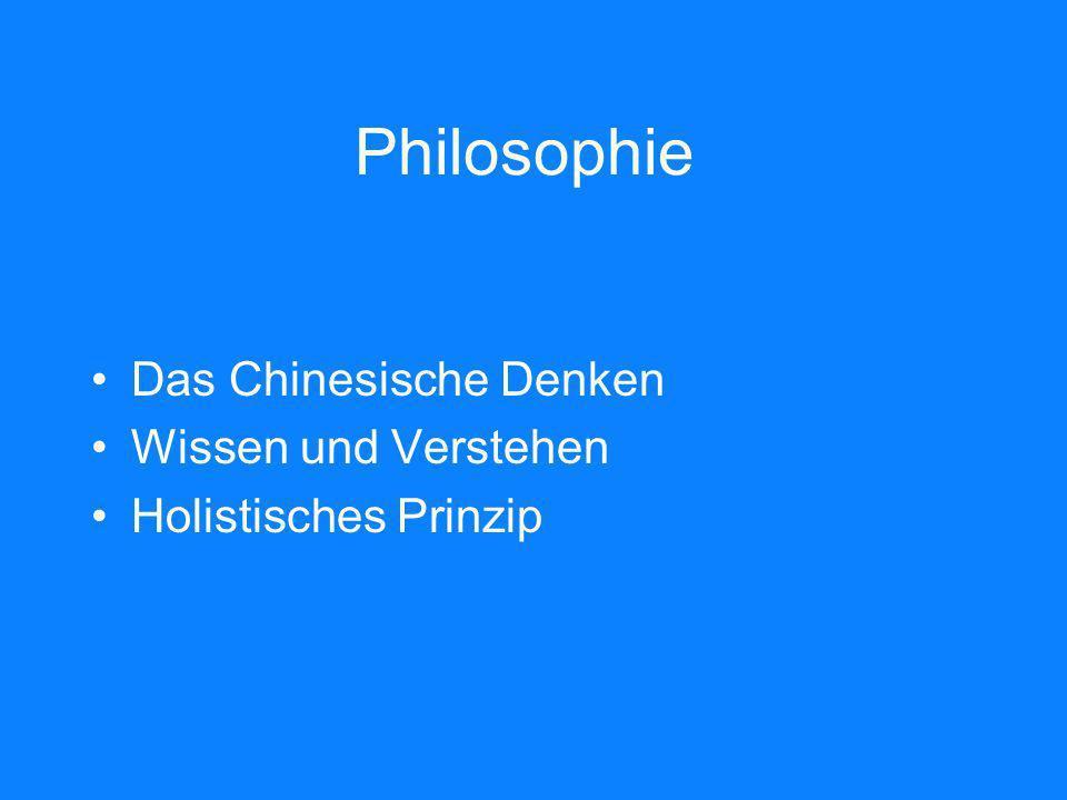 Philosophie Das Chinesische Denken Wissen und Verstehen Holistisches Prinzip