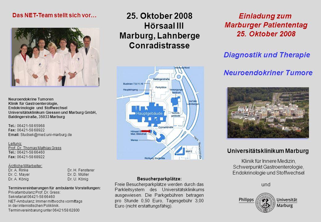 Diagnostik und Therapie Neuroendokriner Tumore Universitätsklinikum Marburg Klinik für Innere Medizin, Schwerpunkt Gastroenterologie, Endokrinologie und Stoffwechsel und Das NET-Team stellt sich vor… 25.