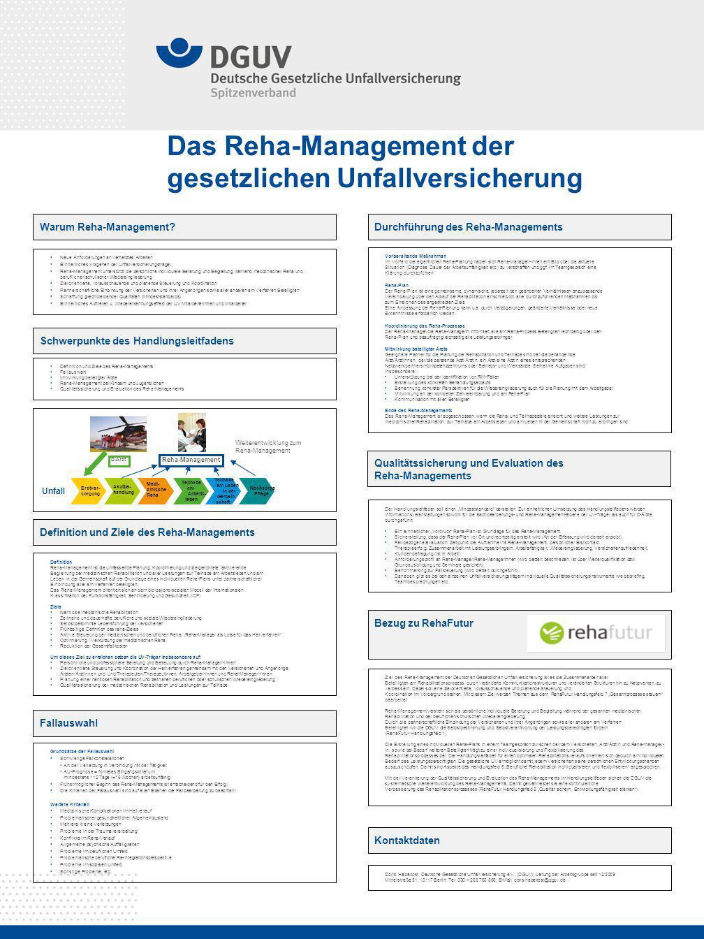 Das Reha-Management der gesetzlichen Unfallversicherung Definition Reha-Management ist die umfassende Planung, Koordinierung und zielgerichtete, aktiv
