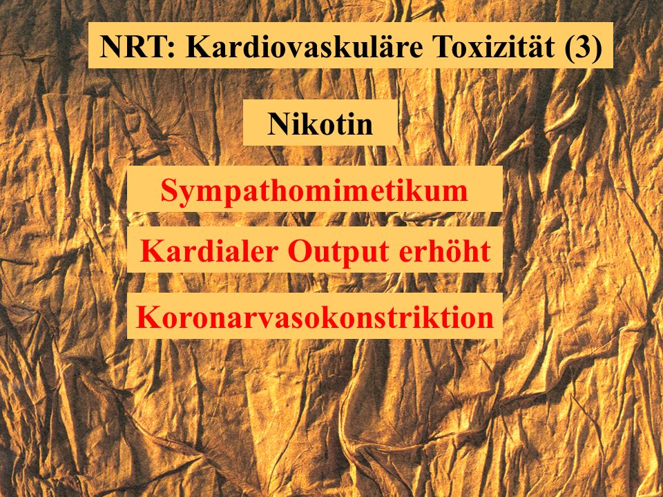 NRT: Kardiovaskuläre Toxizität (2) Rauchen Dyslipidämie Neutrophilenaktivierung Endotheltoxizität Oxidative Schädigung