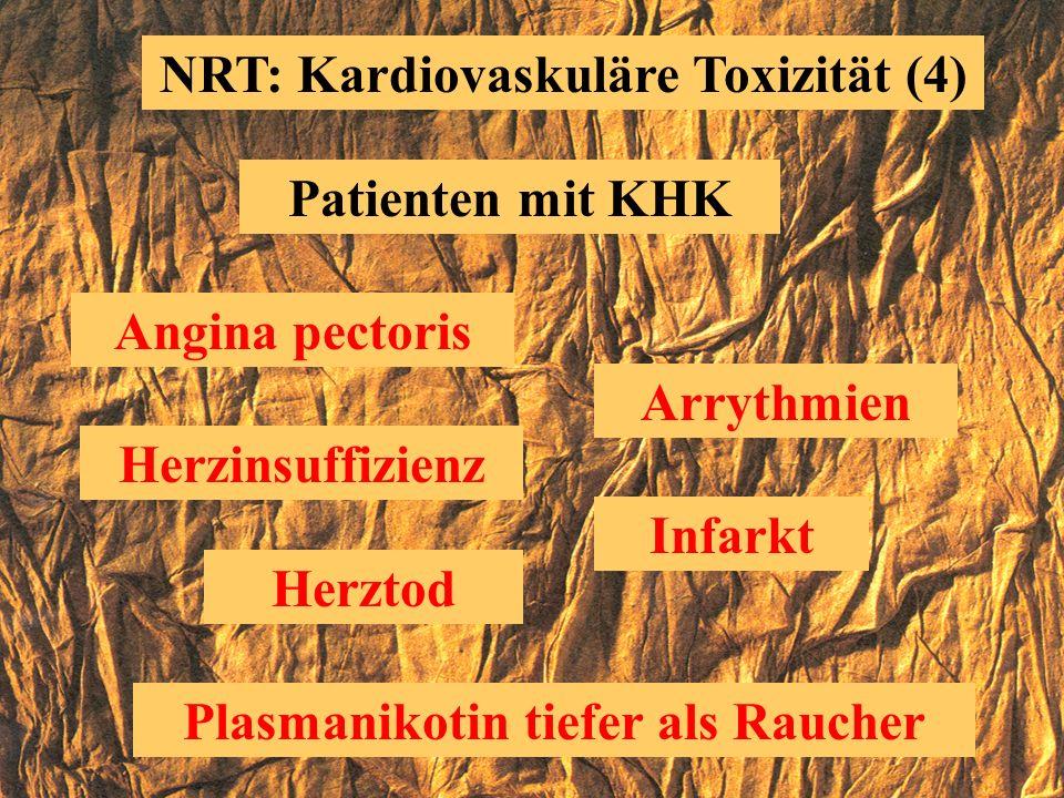 NRT: Kardiovaskuläre Toxizität (3) Nikotin Sympathomimetikum Kardialer Output erhöht Koronarvasokonstriktion