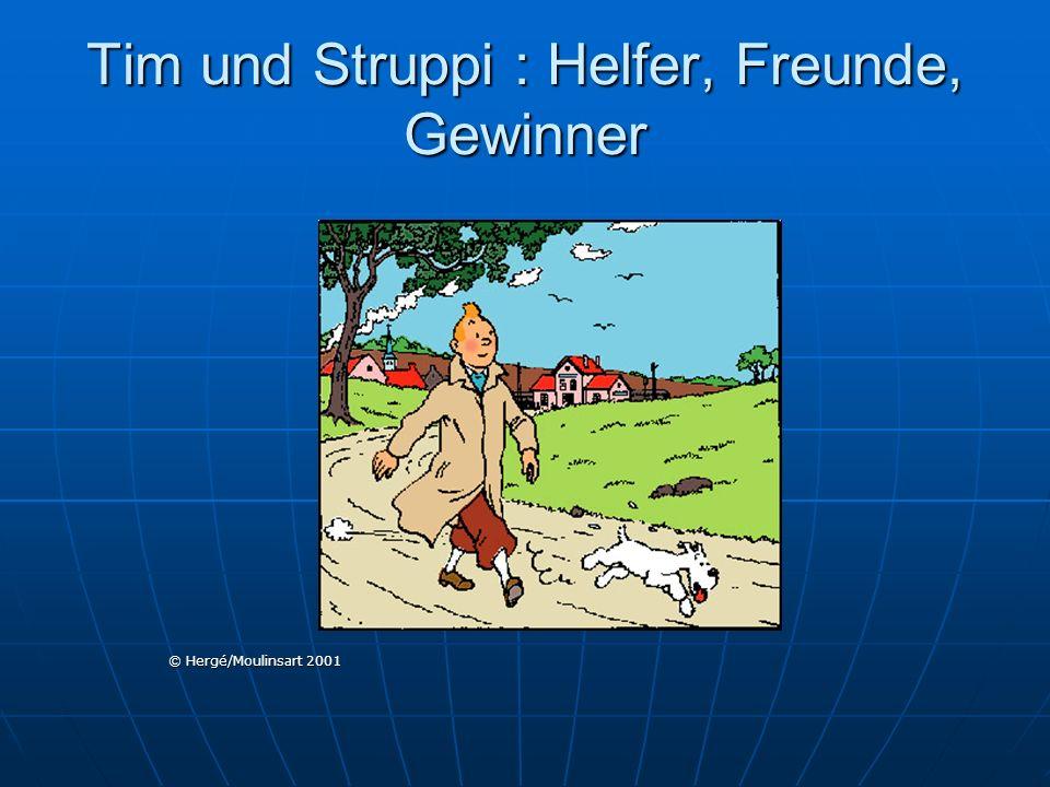 Tim und Struppi : Helfer, Freunde, Gewinner © Hergé/Moulinsart 2001