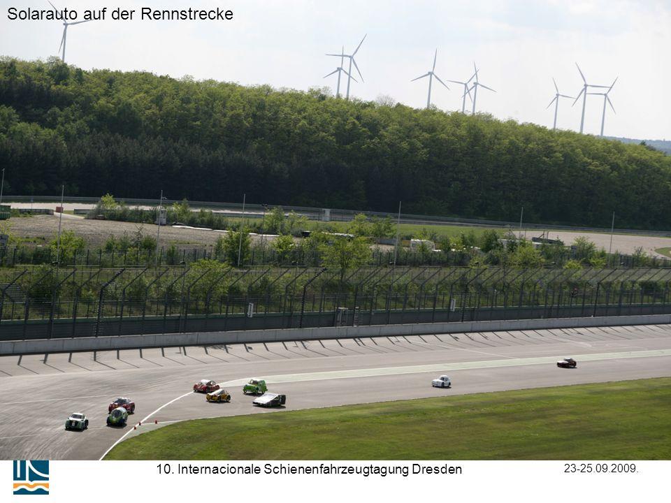 23-25.09.2009. 10. Internacionale Schienenfahrzeugtagung Dresden Solarauto auf der Rennstrecke
