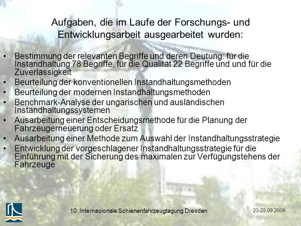 23-25.09.2009. 10. Internacionale Schienenfahrzeugtagung Dresden Aufgaben, die im Laufe der Forschungs- und Entwicklungsarbeit ausgearbeitet wurden: B