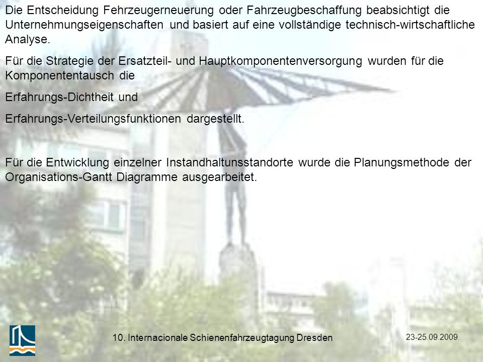 23-25.09.2009. 10. Internacionale Schienenfahrzeugtagung Dresden Die Entscheidung Fehrzeugerneuerung oder Fahrzeugbeschaffung beabsichtigt die Unterne