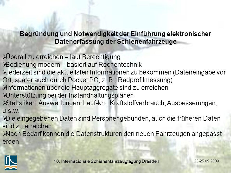 23-25.09.2009. 10. Internacionale Schienenfahrzeugtagung Dresden Begründung und Notwendigkeit der Einführung elektronischer Datenerfassung der Schiene