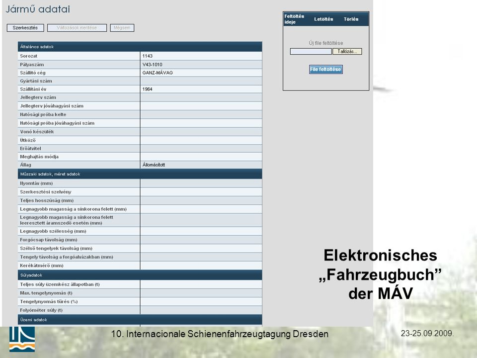 23-25.09.2009. 10. Internacionale Schienenfahrzeugtagung Dresden Elektronisches Fahrzeugbuch der MÁV