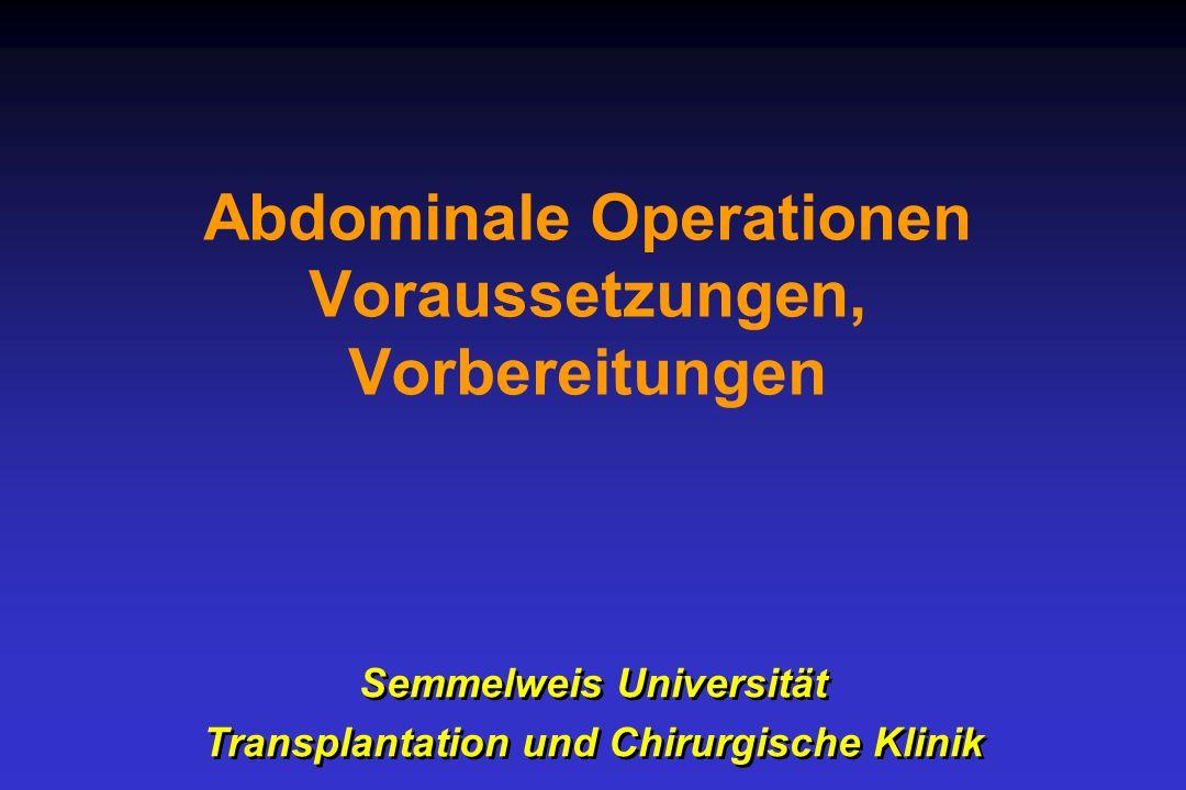 Abdominale Operationen Voraussetzungen, Vorbereitungen Semmelweis Universität Transplantation und Chirurgische Klinik Semmelweis Universität Transplan