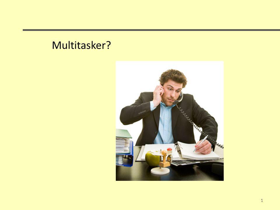 Multitasker? 1