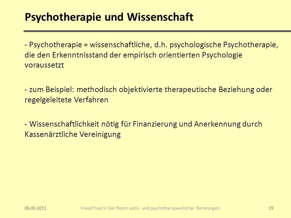 Psychotherapie und Wissenschaft - Psychotherapie = wissenschaftliche, d.h. psychologische Psychotherapie, die den Erkenntnisstand der empirisch orient