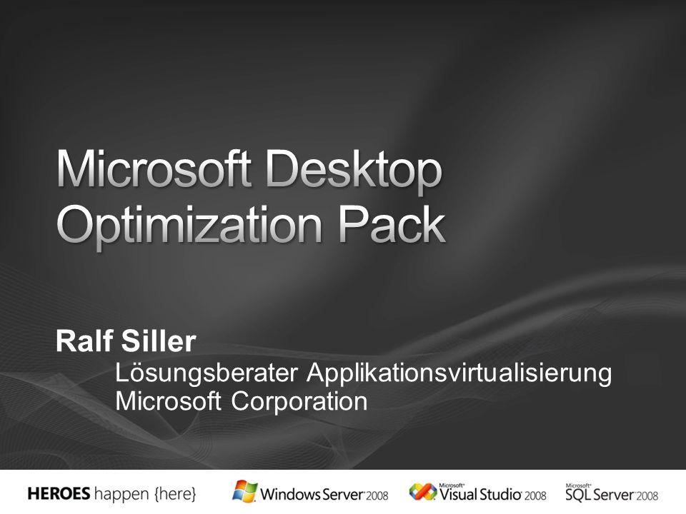Ralf Siller Lösungsberater Applikationsvirtualisierung Microsoft Corporation