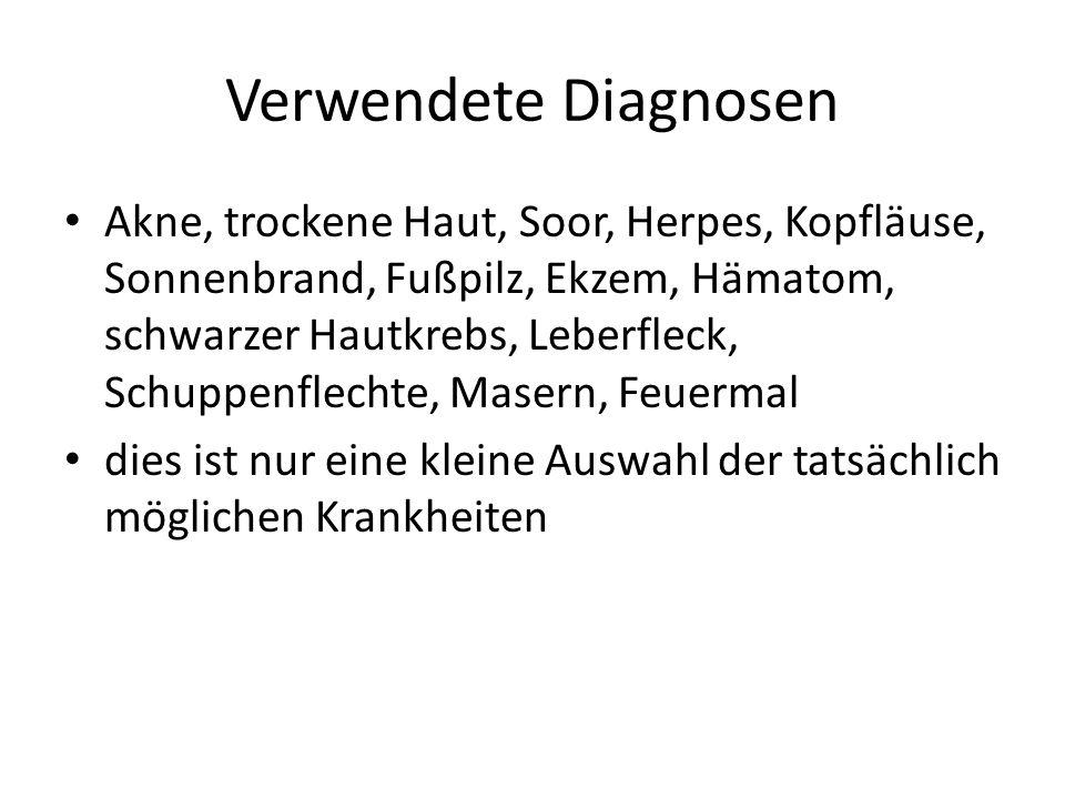 Verwendete Diagnosen Akne, trockene Haut, Soor, Herpes, Kopfläuse, Sonnenbrand, Fußpilz, Ekzem, Hämatom, schwarzer Hautkrebs, Leberfleck, Schuppenflec