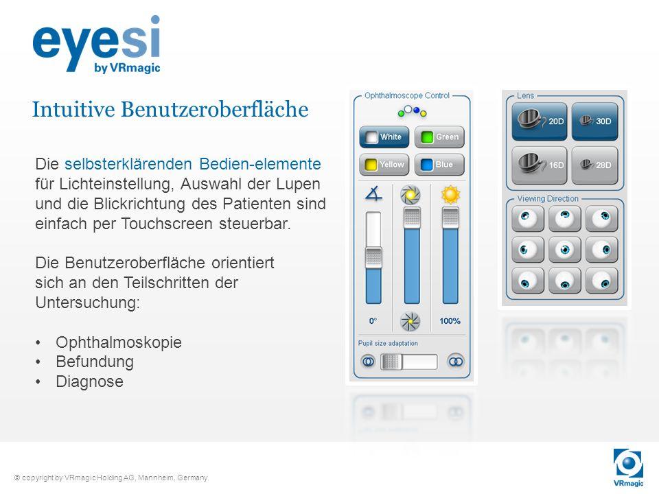 © copyright by VRmagic Holding AG, Mannheim, Germany Intuitive Benutzeroberfläche Die selbsterklärenden Bedien-elemente für Lichteinstellung, Auswahl