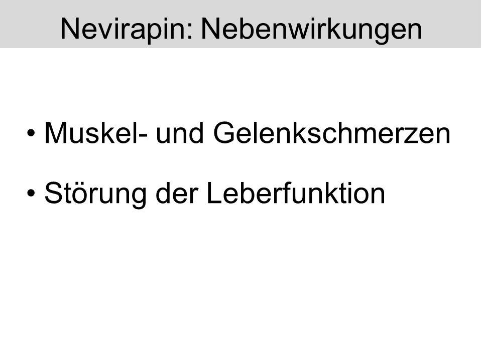 Muskel- und Gelenkschmerzen Störung der Leberfunktion Nevirapin: Nebenwirkungen
