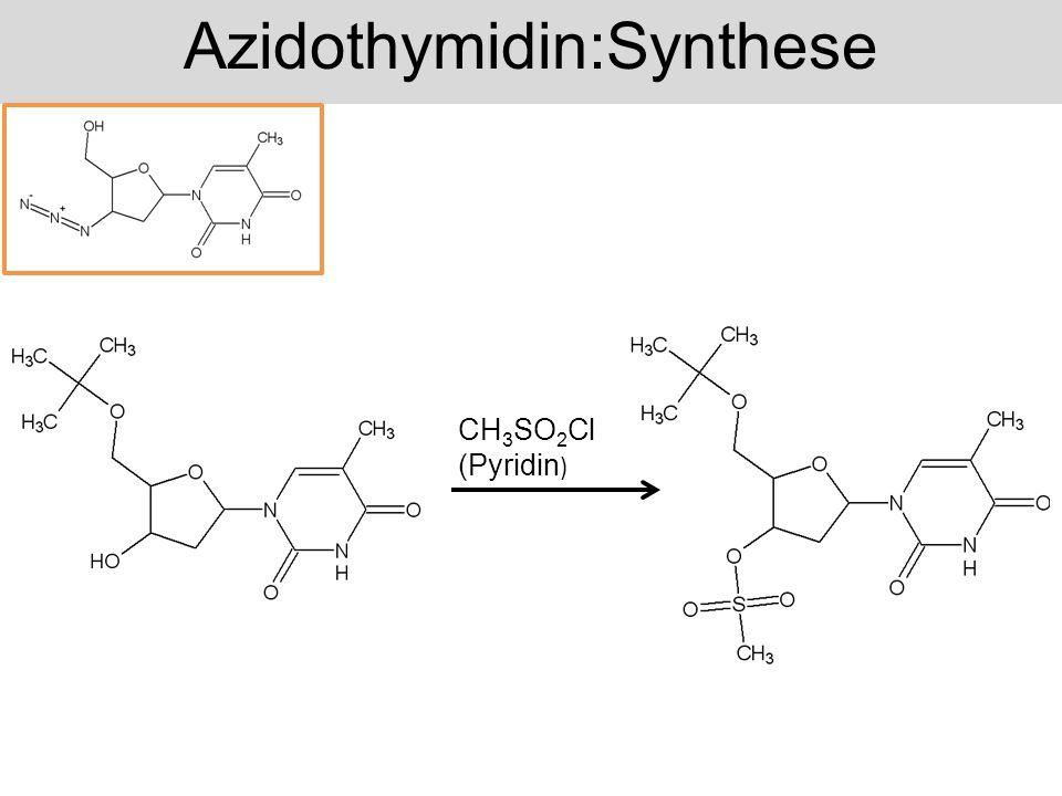 Azidothymidin:Synthese Li + N 3 –