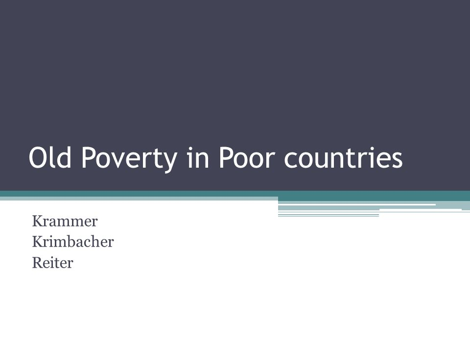 Old Poverty in Poor countries Krammer Krimbacher Reiter