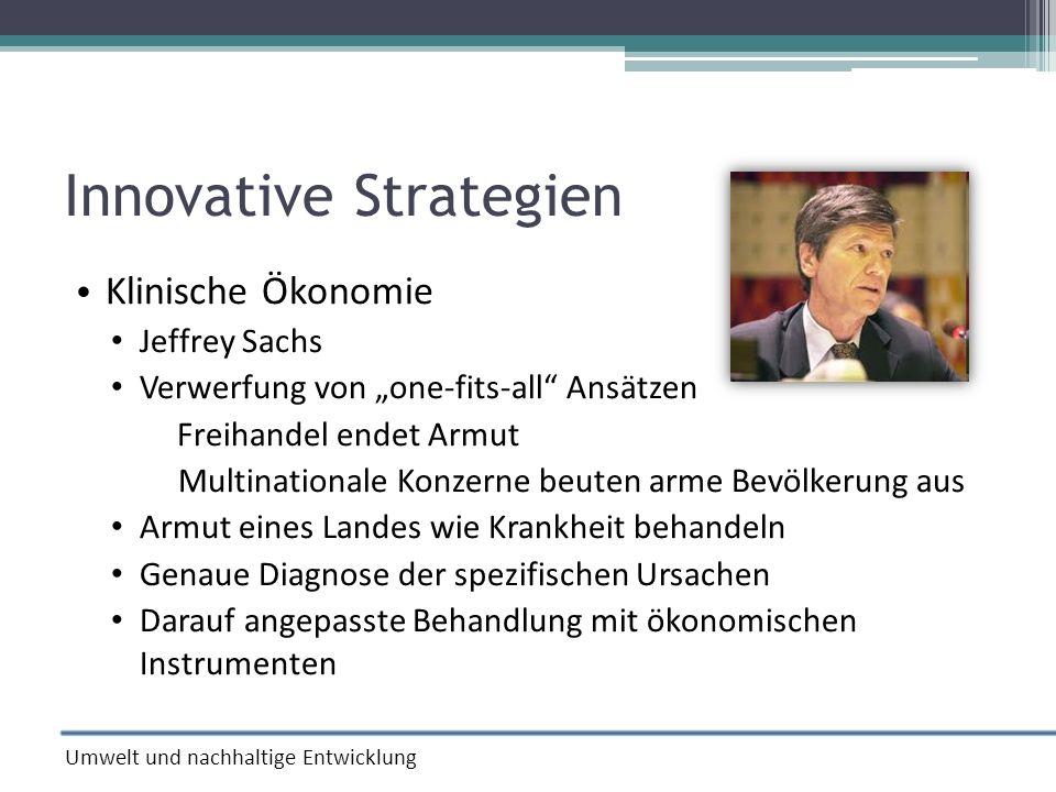 Innovative Strategien Klinische Ökonomie Jeffrey Sachs Verwerfung von one-fits-all Ansätzen Freihandel endet Armut Multinationale Konzerne beuten arme