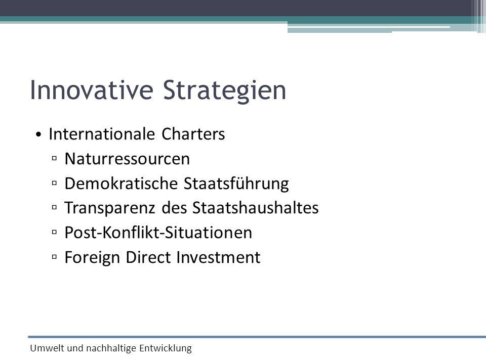 Innovative Strategien Internationale Charters Naturressourcen Demokratische Staatsführung Transparenz des Staatshaushaltes Post-Konflikt-Situationen F