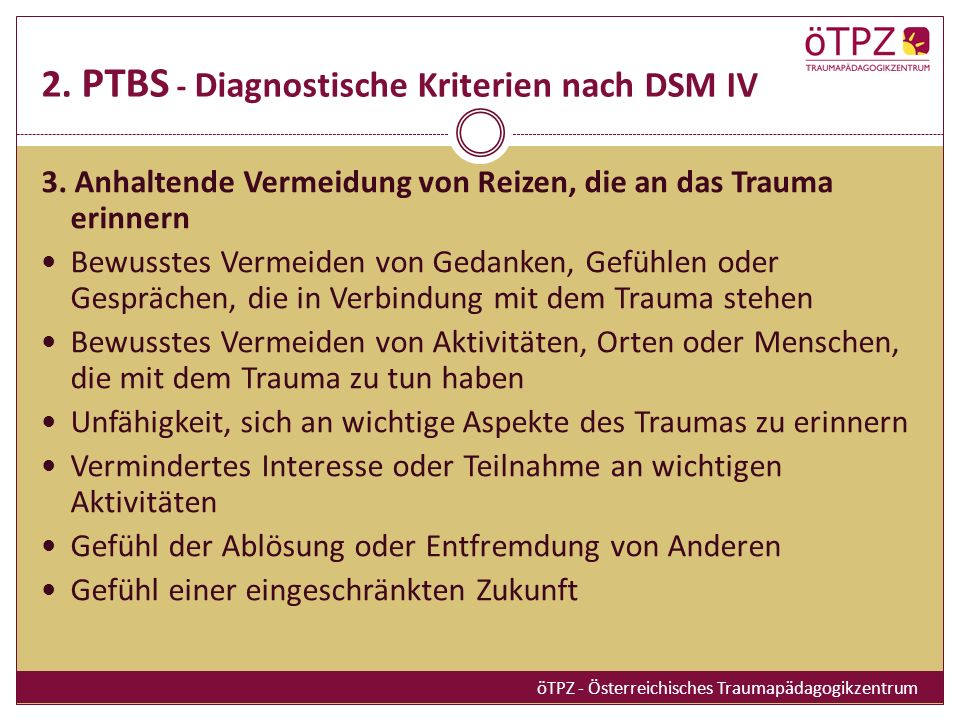 2.PTBS - Diagnostische Kriterien nach DSM IV 3.