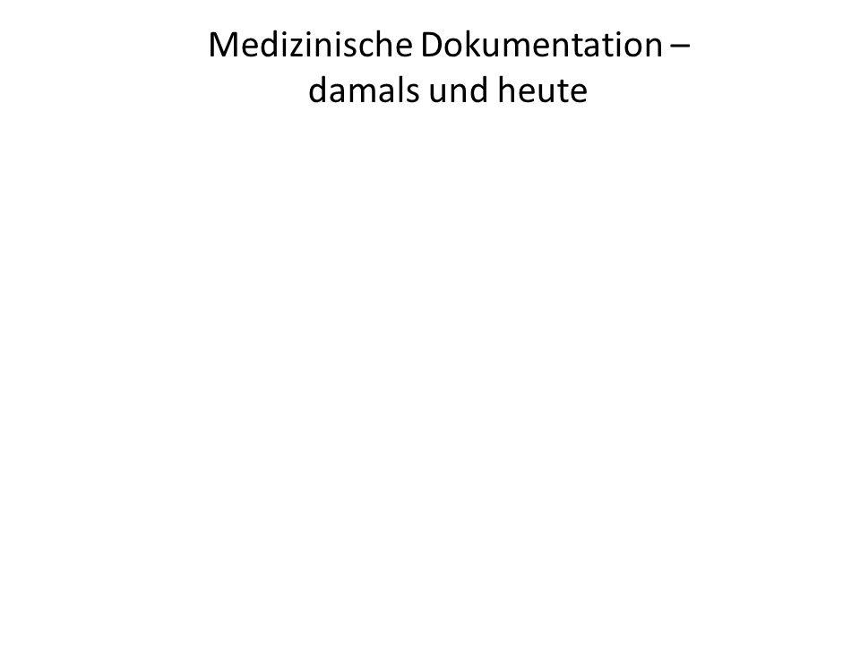 Medizinische Dokumentation – damals und heute