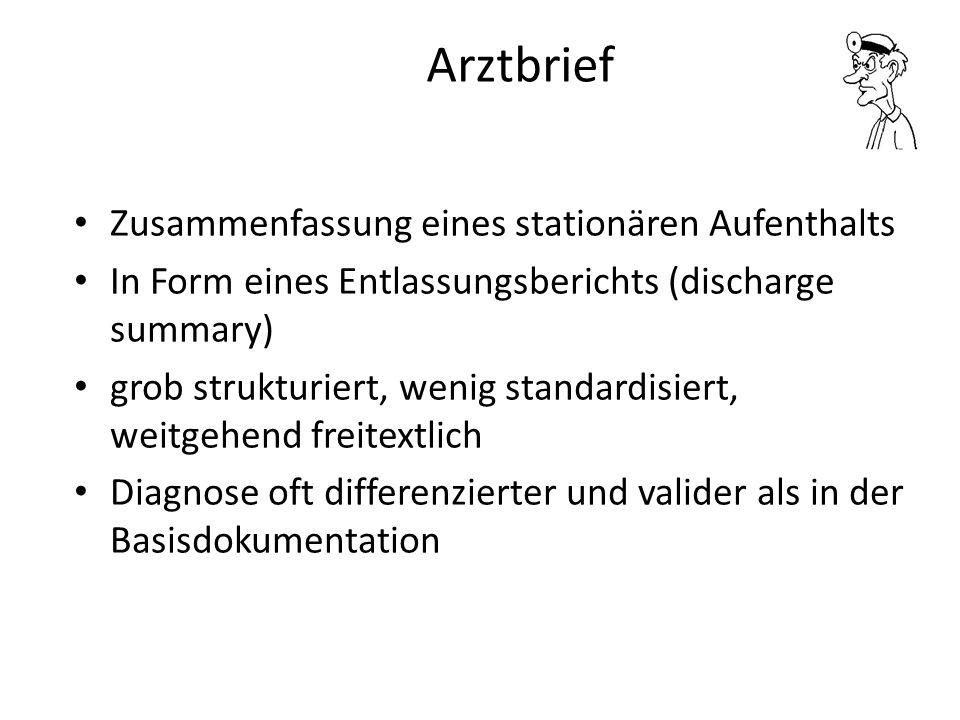 Zusammenfassung eines stationären Aufenthalts In Form eines Entlassungsberichts (discharge summary) grob strukturiert, wenig standardisiert, weitgehen