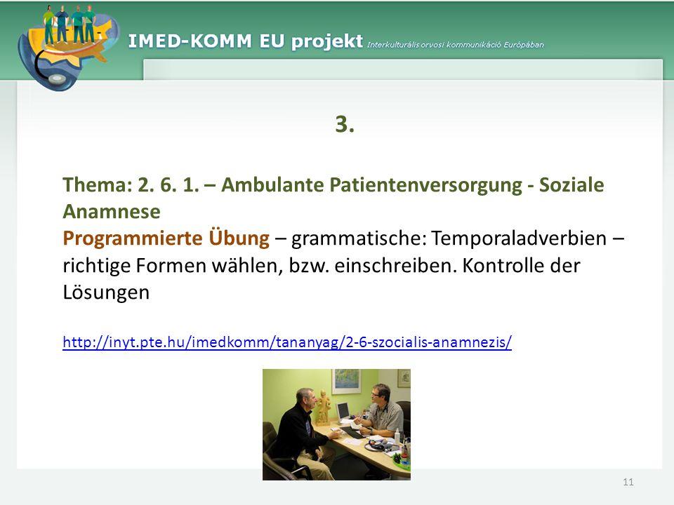 3. Thema: 2. 6. 1. – Ambulante Patientenversorgung - Soziale Anamnese Programmierte Übung – grammatische: Temporaladverbien – richtige Formen wählen,
