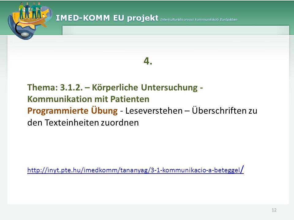 4. Thema: 3.1.2. – Körperliche Untersuchung - Kommunikation mit Patienten Programmierte Übung - Leseverstehen – Überschriften zu den Texteinheiten zuo
