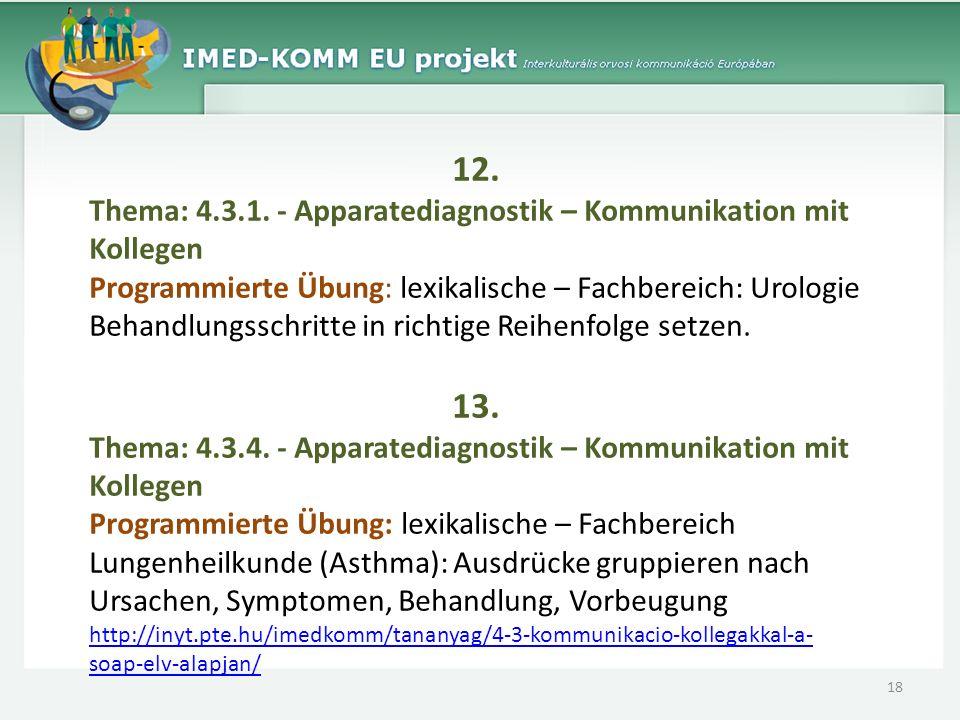 12. Thema: 4.3.1. - Apparatediagnostik – Kommunikation mit Kollegen Programmierte Übung: lexikalische – Fachbereich: Urologie Behandlungsschritte in r